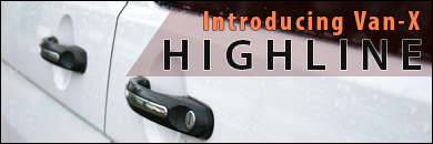Exclusive Van-X HIGHLINE Products Available.